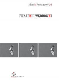 Pułapki i wędrówki - Marek Pruchniewski | mała okładka