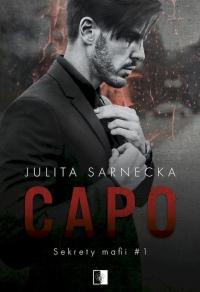 Sekrety mafii. Tom 1. Capo - Julita Sarnecka   mała okładka