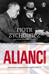 Alianci Część 5 Opowieści niepoprawne politycznie - Piotr Zychowicz   mała okładka