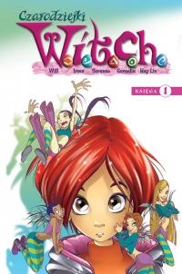 Witch. Czarodziejki W.I.T.C.H. Księga 1 - praca zbiorowa | mała okładka