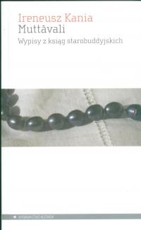Muttavali Wypisy z ksiąg starobuddyjskich - Ireneusz Kania   mała okładka