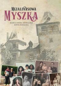 Mezaliansowa Myszka - Groda-Kowalska Maria, Rodacka Edyta | mała okładka