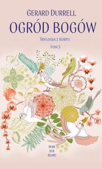 Ogród bogów Trylogia z Korfu Tom 3 - Gerald Durrell   mała okładka