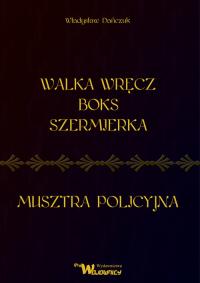 Walka wręcz Boks Szermierka Musztra policyjna - Władysław Dańczuk   mała okładka