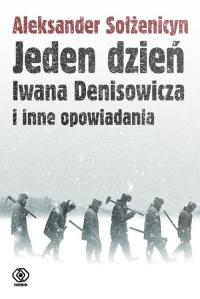Jeden dzień Iwana Denisowicza i inne opowiadania - Aleksander Sołżenicyn | mała okładka