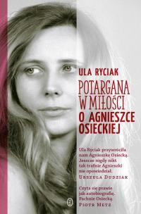 Potargana w miłości O Agnieszce Osieckiej - Ula Ryciak | mała okładka