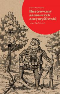 Ilustrowany samouczek antymyśliwski - Zenon Kruczyński | mała okładka