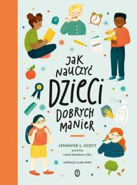 Jak nauczyć dzieci dobrych manier - Scott Jennifer L. | mała okładka