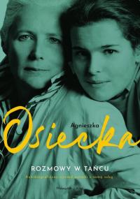 Rozmowy w tańcu - Agnieszka Osiecka | mała okładka
