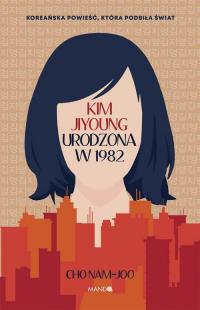 Kim Jiyoung Urodzona w 1982 - Cho Nam-joo | mała okładka