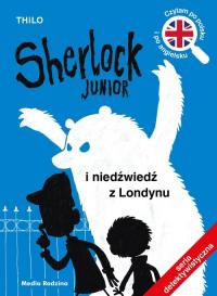Sherlock Junior i niedźwiedź z Londynu - Thilo   mała okładka