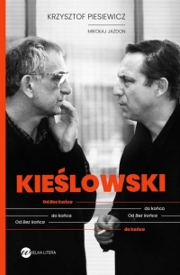 Kieślowski. Od Bez końca do końca - Mikołaj Jazdon , Krzysztof Piesiewicz   mała okładka