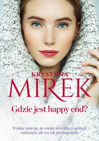 Gdzie jest happy end? Wielkie Litery - Krystyna Mirek | mała okładka