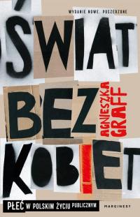 Świat bez kobiet Płeć w polskim życiu publicznym - Agnieszka Graff | mała okładka