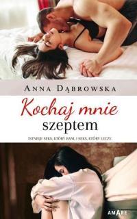 Kochaj mnie szeptem - Anna Dąbrowska | mała okładka