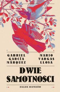 Dwie samotności. Dialog mistrzów - Llosa Mario Vargas, Marquez Gabriel Garcia | mała okładka