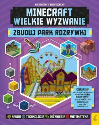 Minecraft Wielkie wyzwanie Zbuduj park rozrywki - Anne Rooney | mała okładka