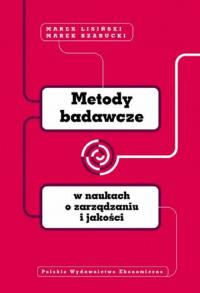 Metody badawcze w naukach o zarządzaniu i jakości - Lisiński Marek, Szarucki Marek | mała okładka