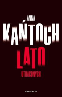 Lato utraconych - Anna Kańtoch   mała okładka