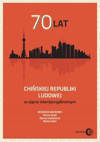 70 lat Chińskiej Republiki Ludowej w ujęciu interdyscyplinarnym - zbiorowa praca | mała okładka