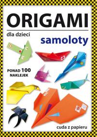 Origami dla dzieci Samoloty - Beata Guzowska   mała okładka