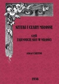 Sztuki i czary miłosne czyli tajemnicze czary w miłości  - Cartuso   mała okładka