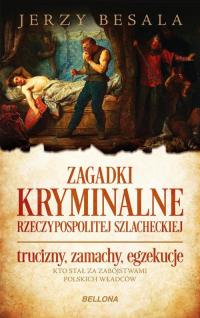 Zagadki kryminalne Rzeczypospolitej szlacheckiej - Jerzy Besala | mała okładka