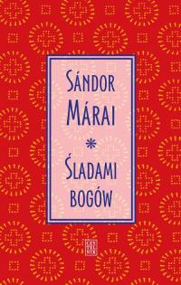 Śladami bogów - Sandor Marai   mała okładka