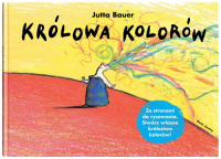 Królowa kolorów - Jutta Bauer   mała okładka