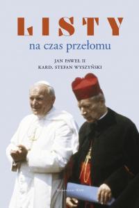 Listy na czas przełomu - Jan Paweł II, Wyszyński Stefan   mała okładka