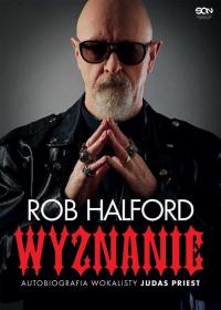 Rob Halford Wyznanie Autobiografia wokalisty Judas Priest - Rob Halford | mała okładka