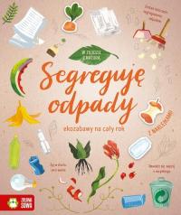 W zgodzie z naturą Segreguję odpady ekozabawy na cały rok - zbiorowa praca   mała okładka