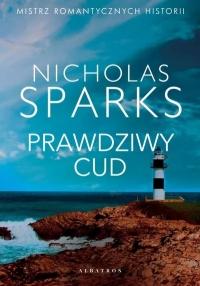 Prawdziwy cud  - Nicholas Sparks | mała okładka