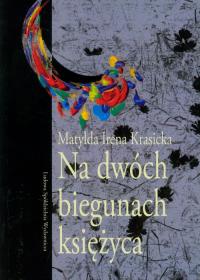 Na dwóch biegunach księżyca - Krasicka Matylda Irena   mała okładka