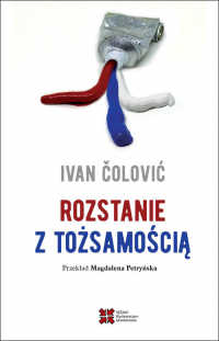 Rozstanie z tożsamością - Ivan Čolović | mała okładka