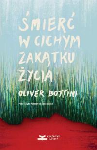 Śmierć w cichym zakątku życia - Oliver Bottini | mała okładka
