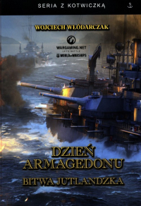 Dzień Armagedonu Bitwa Jutlandzka Wydanie z autografem - Wojciech Włódarczak   mała okładka