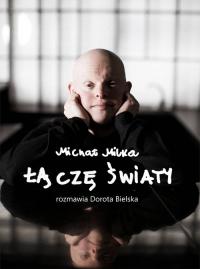 Michał Milka Łączę światy - Dorota Bielska | mała okładka