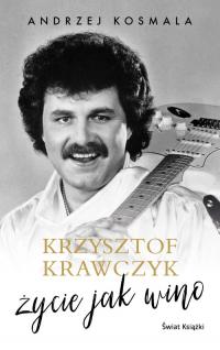Krzysztof Krawczyk życie jak wino - Andrzej Kosmala, Krzysztof Krawczyk | mała okładka