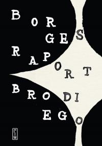 Raport Brodiego - Borges Jorge Luis   mała okładka