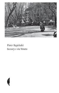 Szczury z Via Veneto - Piotr Kępiński | mała okładka