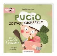 Pucio zostaje kucharzem czyli o radości z jedzenia - Marta Galewska-Kustra   mała okładka