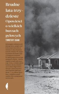 Brudne lata trzydzieste Opowieści o wielkich burzach pyłowych - Timothy Egan | mała okładka