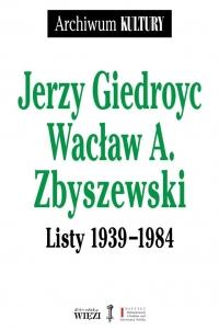 Listy 1939–1984  - Jerzy Giedroyc, Wacław A Zbyszewski | mała okładka