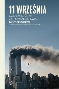 11 września. Dzień, w którym zatrzymał się świat  - Mitchell Zuckoff | mała okładka