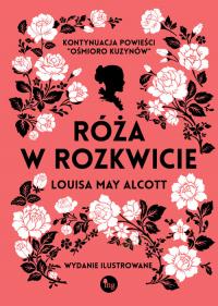 Róża w rozkwicie - Alcott Louisa May   mała okładka