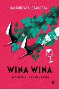 Wina wina  - Małgorzata Starosta | mała okładka