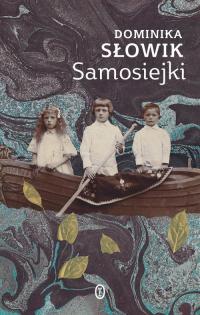 Samosiejki - Dominika Słowik | mała okładka
