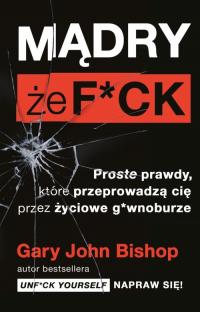 Mądry że f*ck - Bishop Gary John | mała okładka