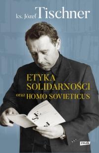 Etyka solidarności i Homo sovieticus  - Józef Tischner | mała okładka